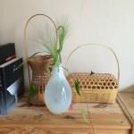 飾りものも天然素材が好き・・・夏は竹籠の出番多し!!